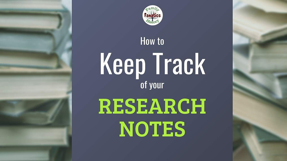 Organize Genealogy - How to keep track of notes in online trees