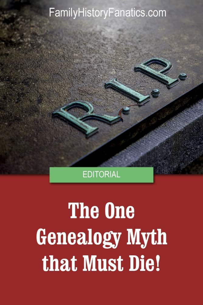 Genealogists aren't supposed to believe in myths, but this one keeps being spread around and really should die! #genealogy #myths #research