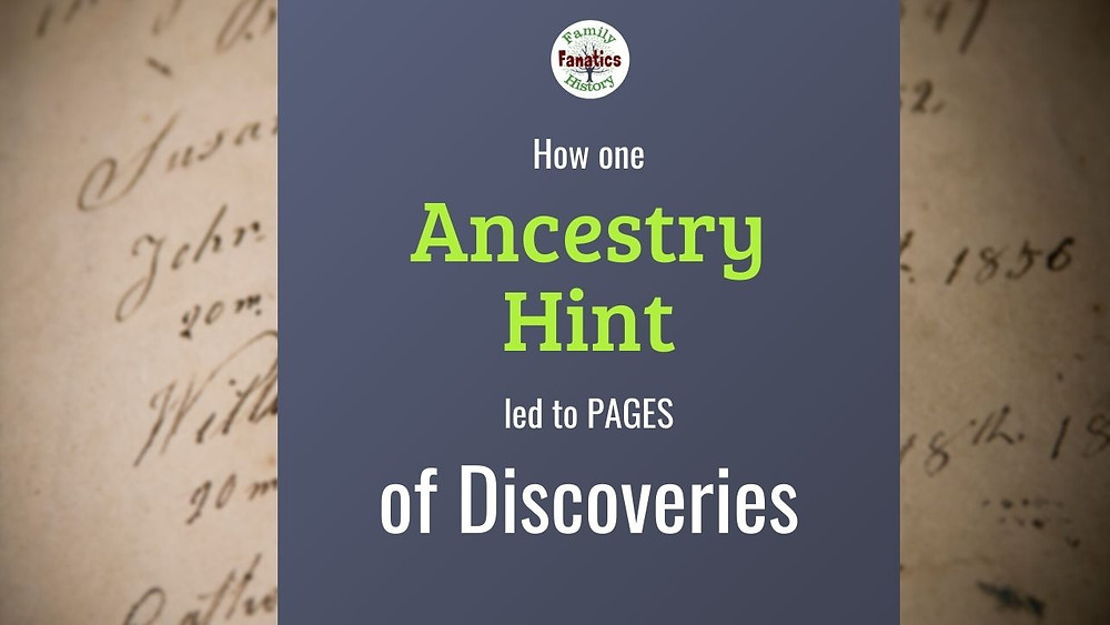 Genealogy Records with How one Ancestry Hint led to Pages of Discoveries