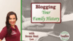 Blogging Your Family History webinar