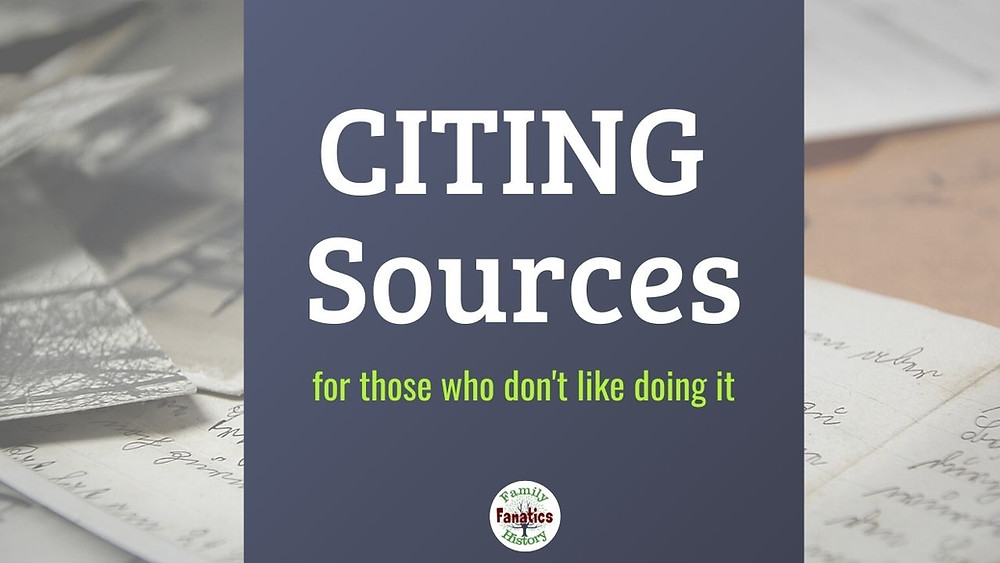 How to cite genealogy sources for those who don't like doing it