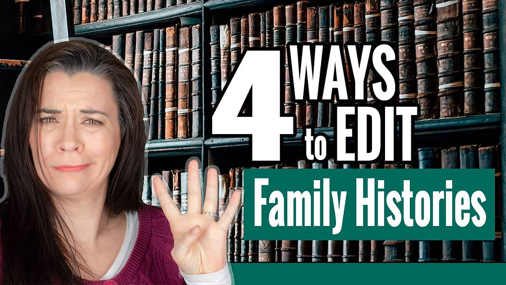 VIDEOS: 4 Ways to Edit Family Histories