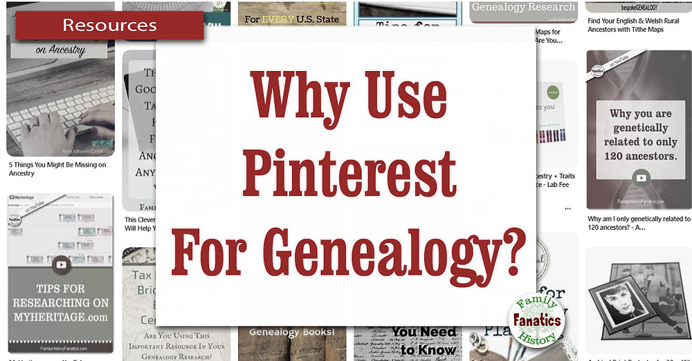 Genealogy pins on Pinterest with the question why use Pinterest for genealogy