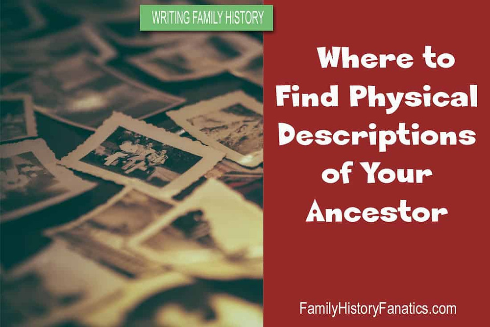 Stack of photos with title where to find physical descriptions of your ancestors