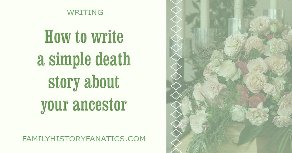 Family History Writing Examples: How to write a simple death story