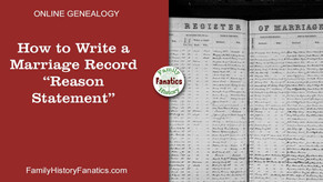 How to Write Reason Statements For Marriage Records on FamilySearch
