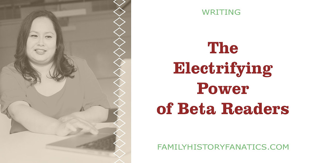 writer wondering about the power of family history beta readers