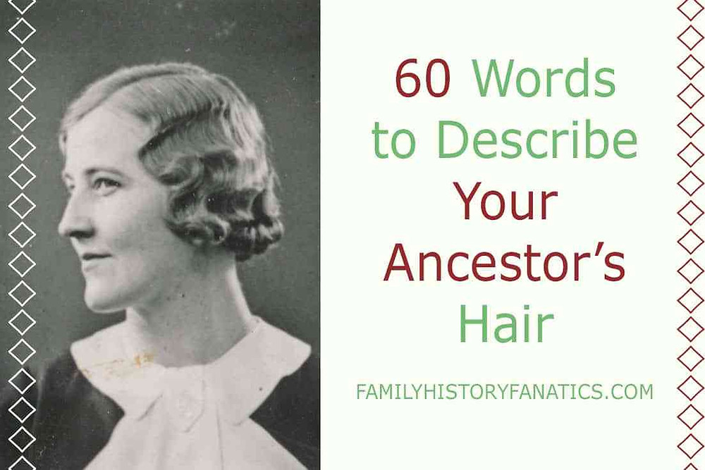 Family History Writing How to Describe Ancestor HairStyles
