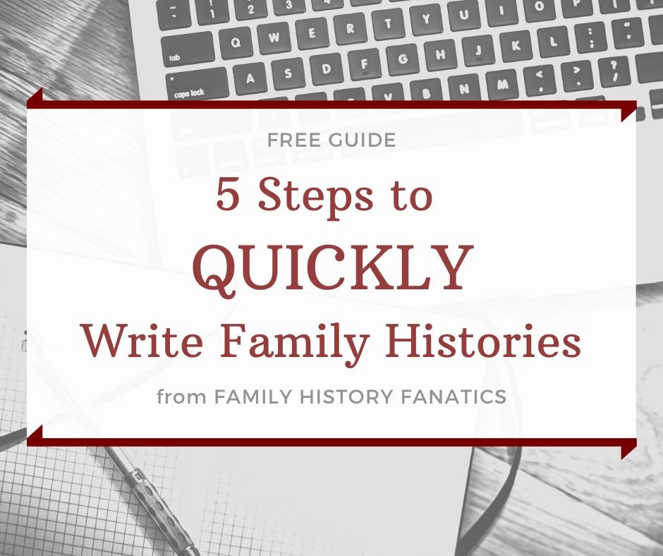 laptop and writing notes with title Free Guide: 5 Steps to Quickly Write Family Histories