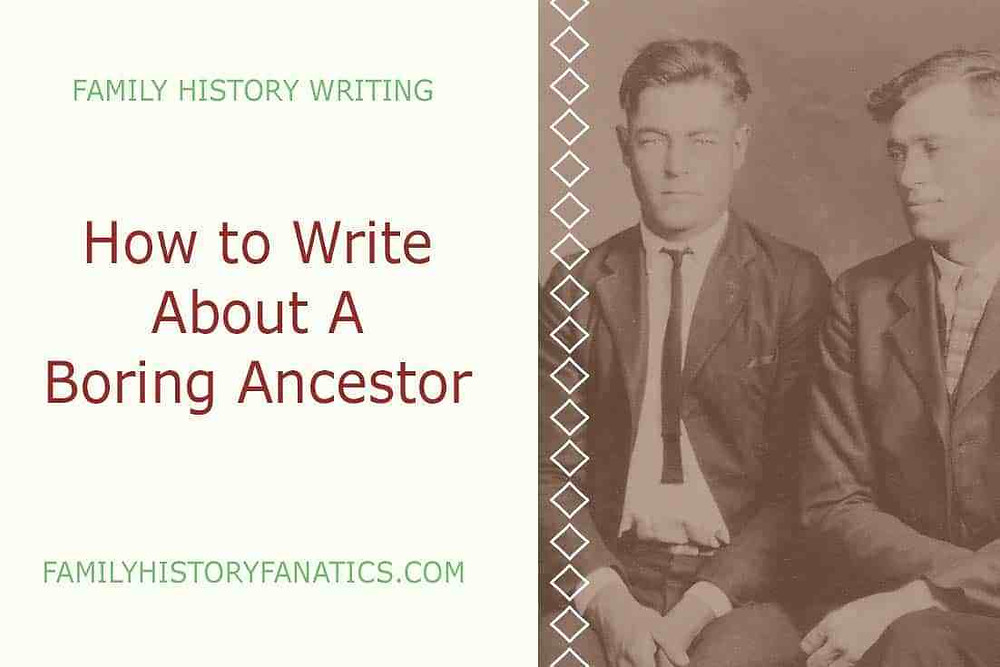 Vintage men with title how to write a family history about a boring ancestor