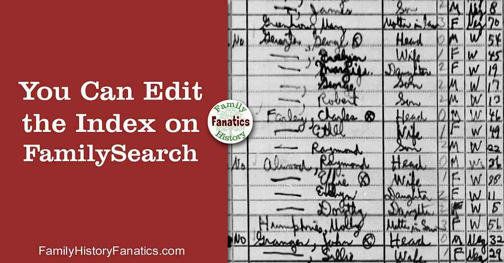 How to edit poorly index records on FamilySearch over a census record
