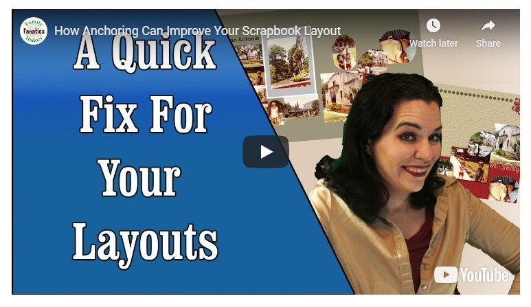VIDEO: How Anchoring Can Improve Your Scrapbook Layout
