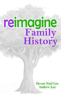 Reimagine Famly History - BeginninFamily History Beginning Genealogy Book