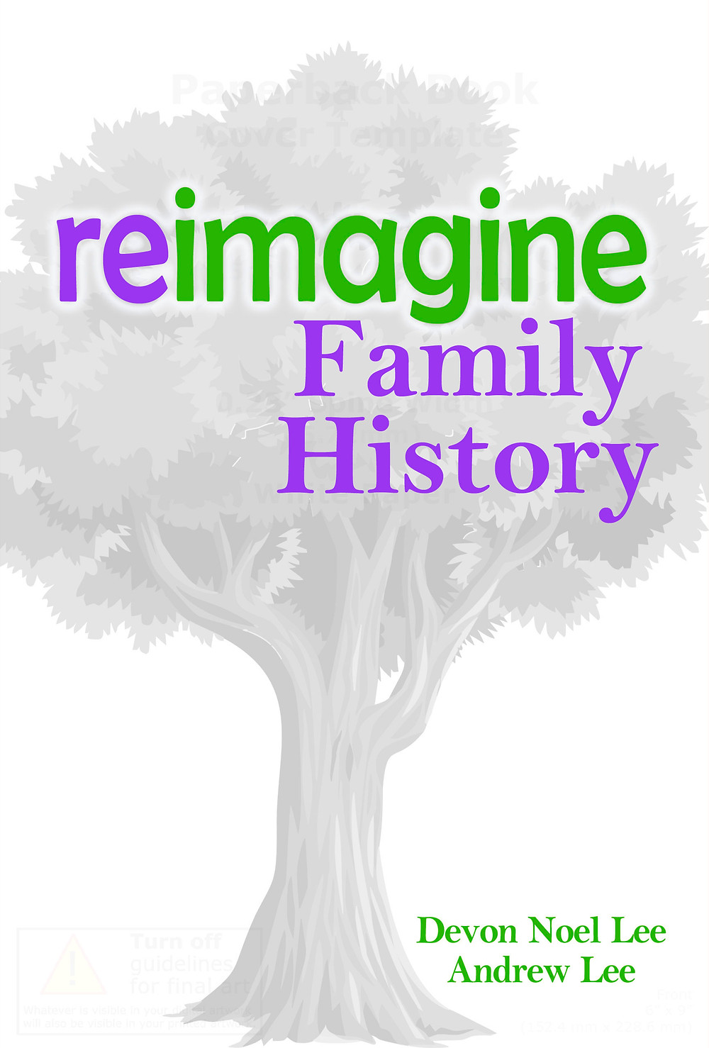 Reimagine Family History Book Cover - The one book that helps you fall in love with family history.