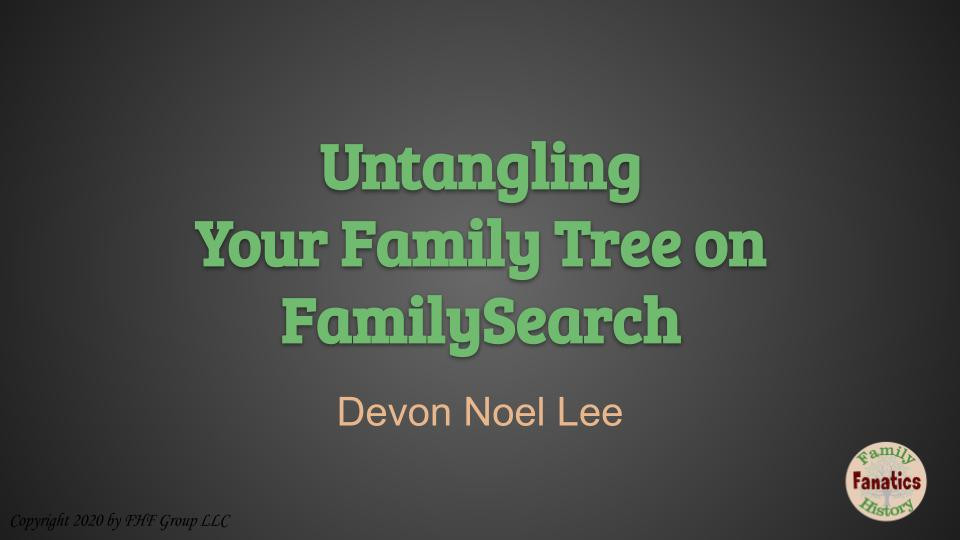 Untangling Your Family Tree on FamilySearch Webinar