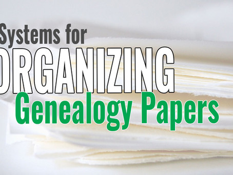5 Systems for Organizing Genealogy Paper Files