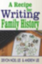 A Recipe For Writing Family History Fanatics Book