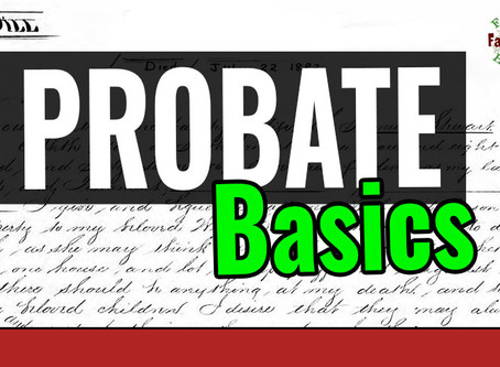 Probate Records For Genealogy: Basics to Know Before Your Research the Deceased