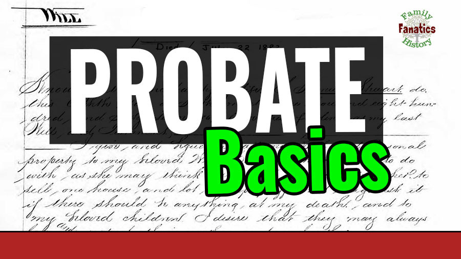 Probate Basics over a Will