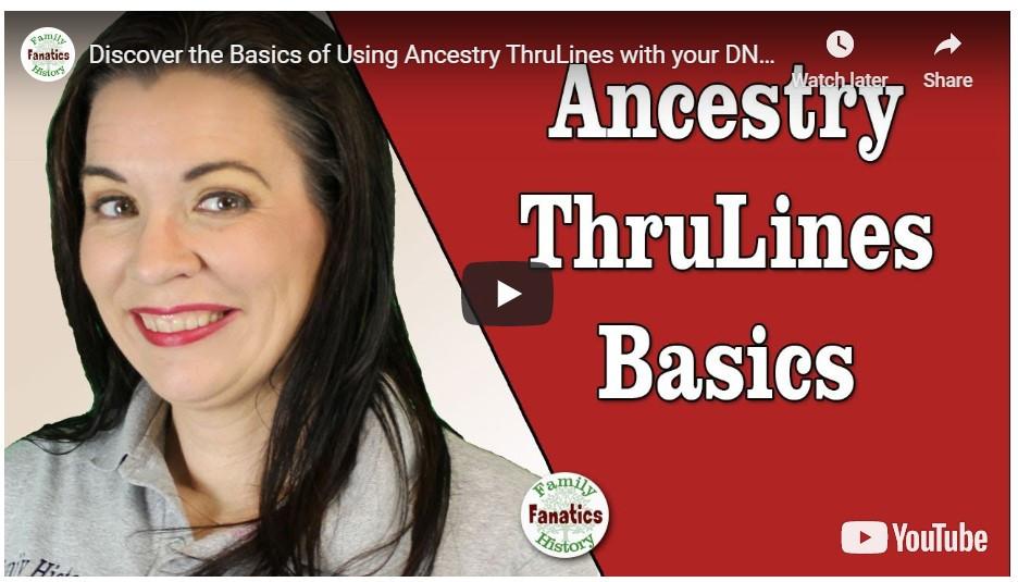VIDEO: Ancestry ThruLines Basics
