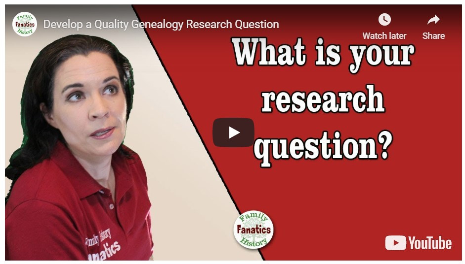 VIDEO: How to create a quality genealogy research question