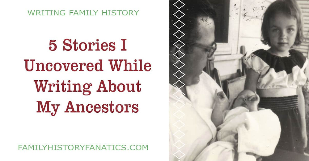Vintage family photo with title 5 stories I uncovered while writing about my ancestors