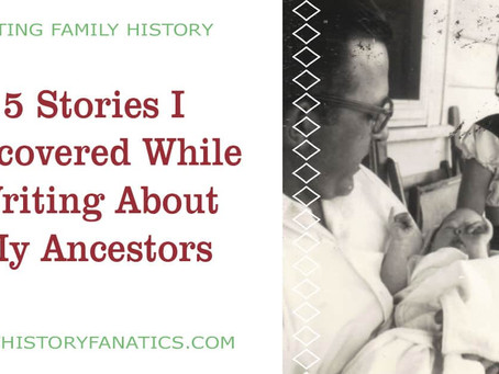 5 Stories I Uncovered While Writing About My Ancestors