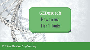 An Introduction to GEDmatch Tier 1 Tools -  Webinar