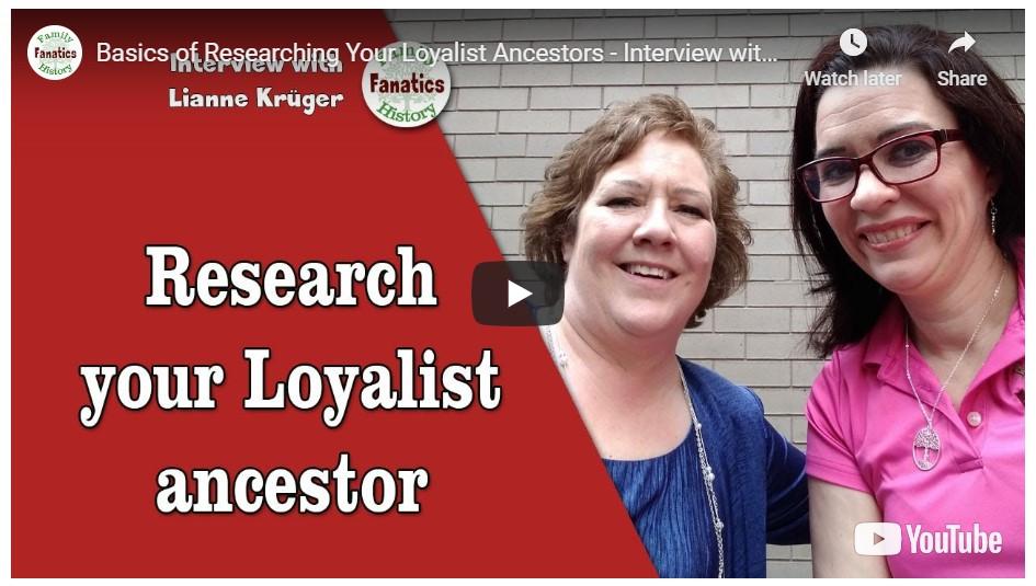 Video: Lianne Kruger explains how to research Canadian Loyalist Ancestors