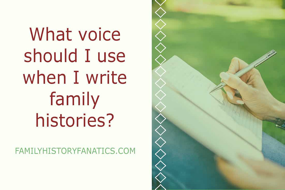 Writing a family history book and wondering what voice to use