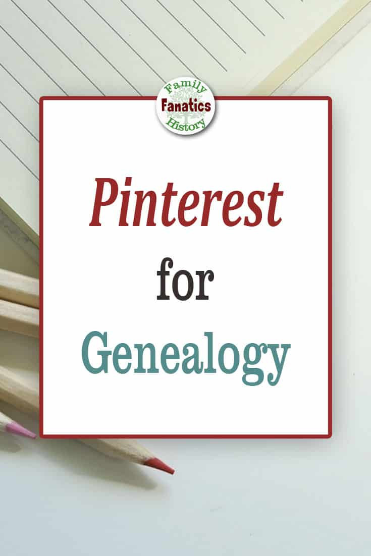 Notebook and pencils with text: Pinterest for genealogy