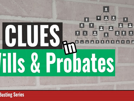 Using Wills and Probate Records For Clues to Bust Genealogy Brick Walls