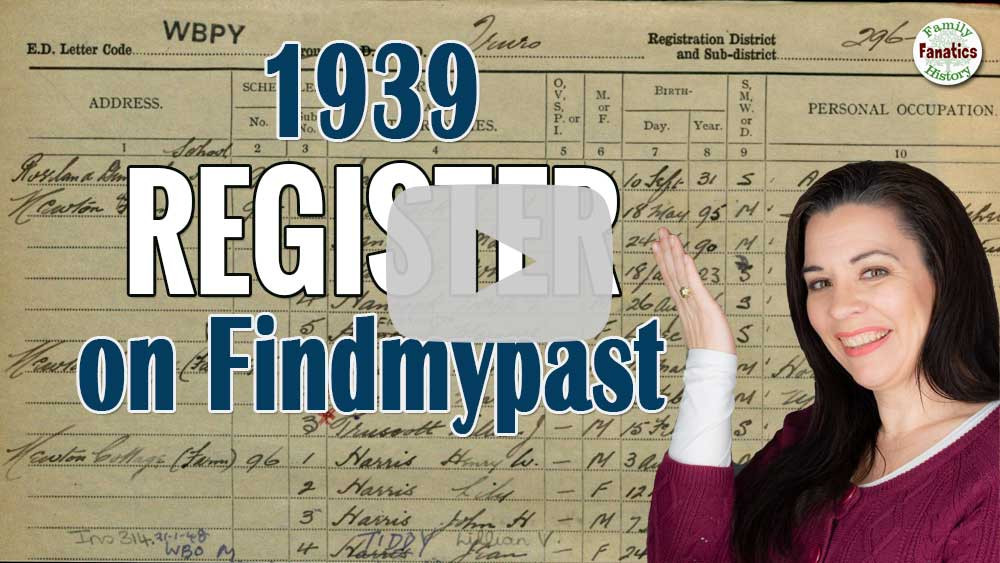 Video: Get Started With the 1939 Register on FindMyPast for British and Welsh Genealogy