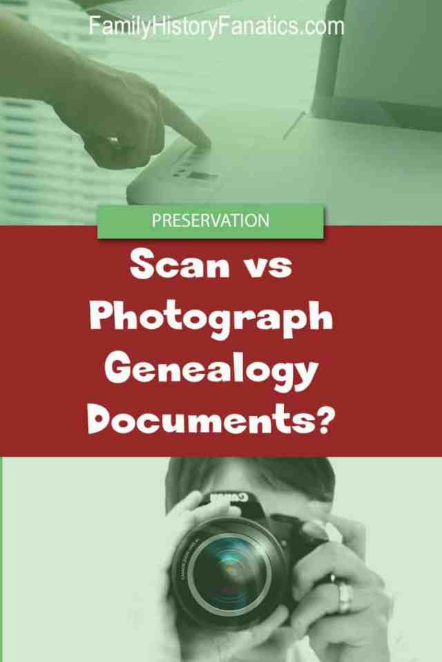 Should you be scanning or photographing your genealogy documents.   Document scanner and photographer #genealogy