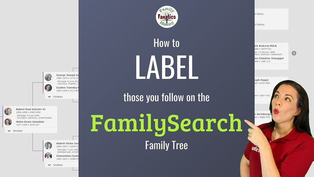Video: How to label those you follow on the FamilySearch family tree