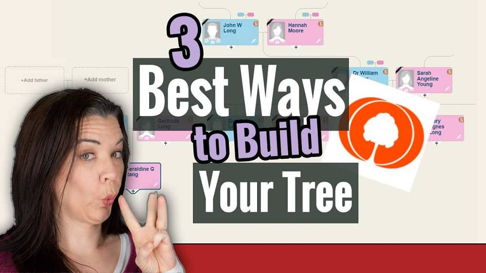 VIDEO: 3 Best Ways to build Your Family Tree on MyHeritage