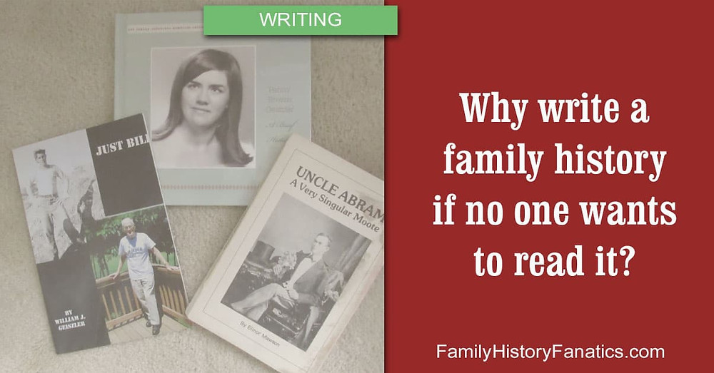 Family History Books with question why write a family history no one wants to read?