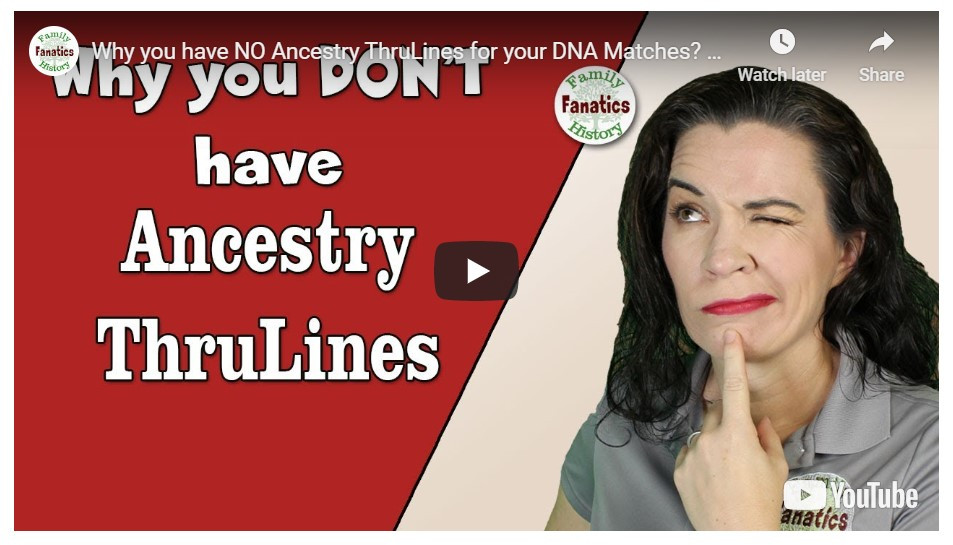 VIDEO: Why you don't have Ancestry ThruLines