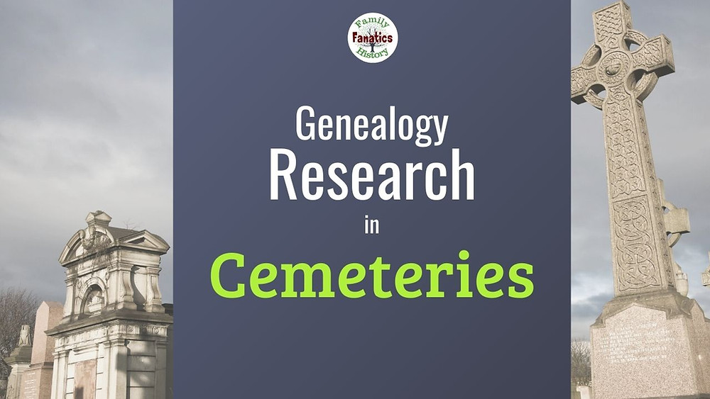 Learn how to do genealogy research in Cemeteries