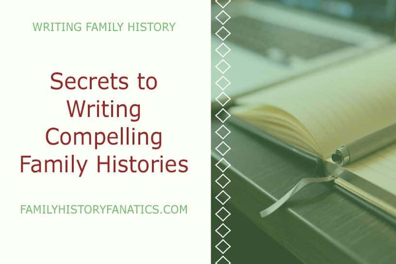 Tips for writing a compelling family history