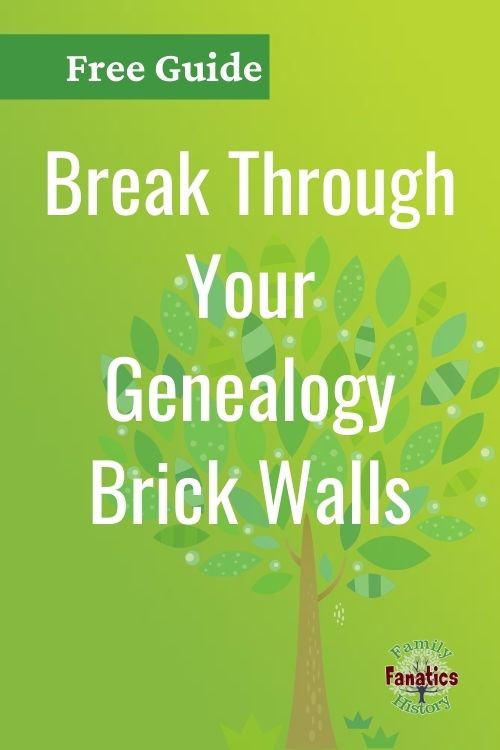 GET YOUR FREE Genealogy Brick Wall Guide