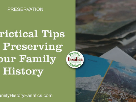3 Critical Tips about Preserving Your Family History