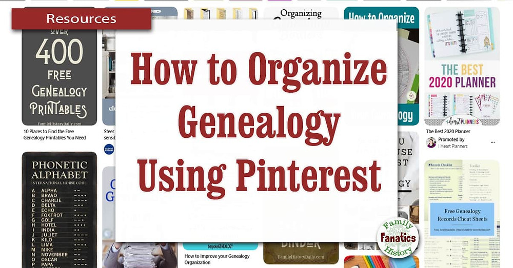 Genealogy Pinterest boards for how to organize family history on Pinterest