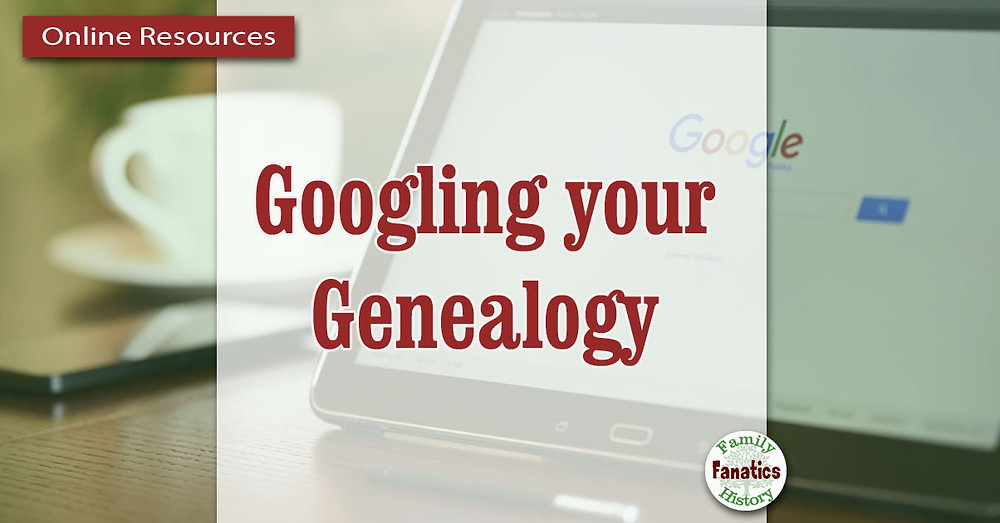 Laptop with Google Home Screen and title Googling your genealogy
