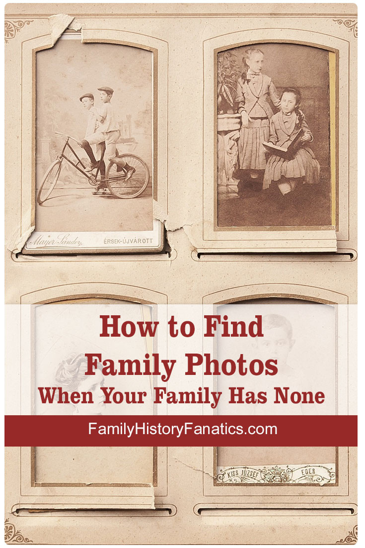Follow these tips to find photos when you family did not pass any to you. Three resources for photo finds. #genealogy #ancestors #familytree