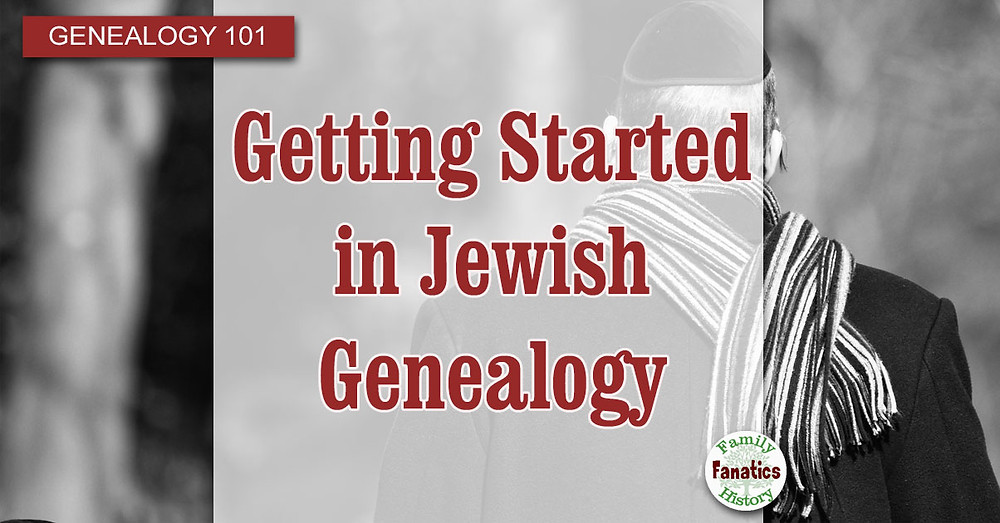 Back of Jewish man with title getting started in Jewish Genealogy