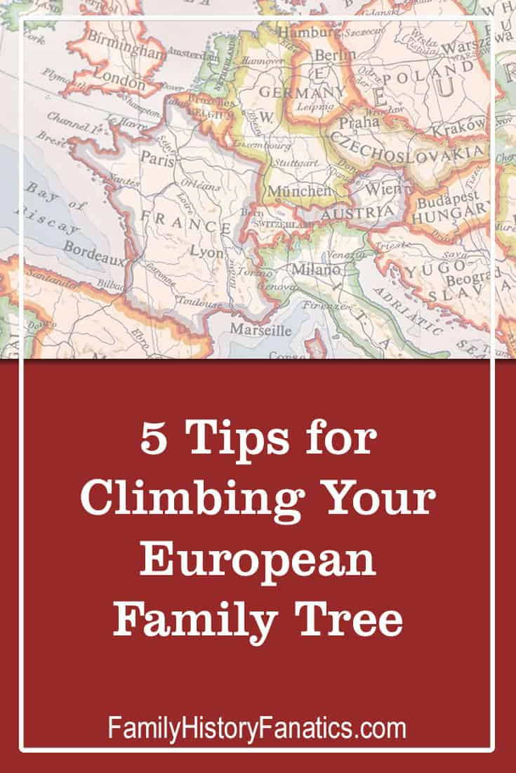 Map of Europe with title 5 Tps for Climbing Your European Family Tree