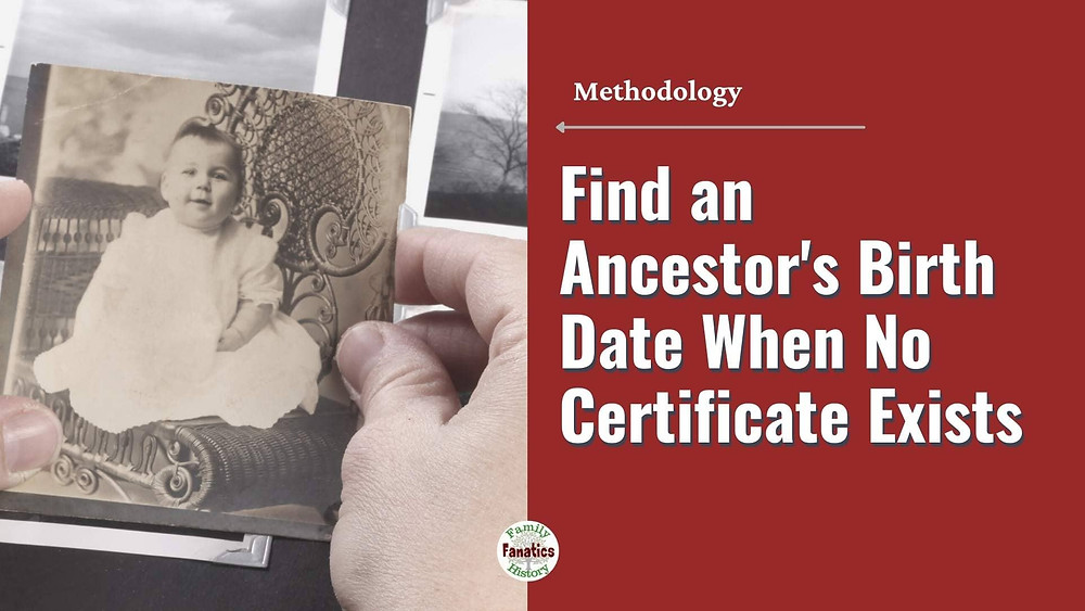Searching for an ancestor's birth date when no certificate exists.