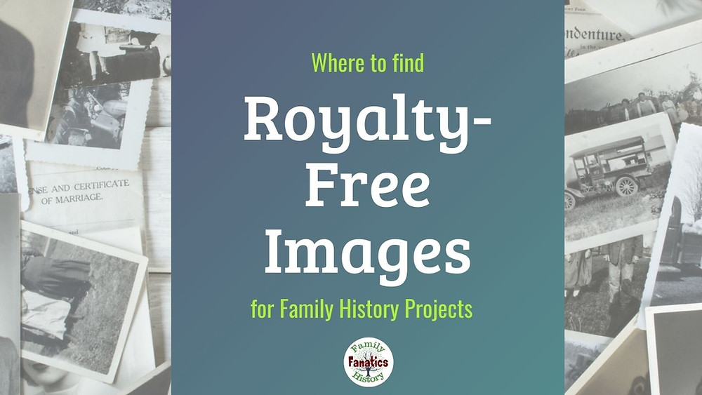 Where to find Royalty-free images for family history projects