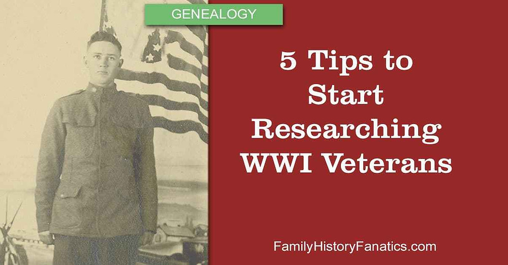 WWI Solider with title 5 tips to start researching WWI Veterans